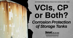 VCIs, CP or Both for Corrosion Protection of Storage Tanks