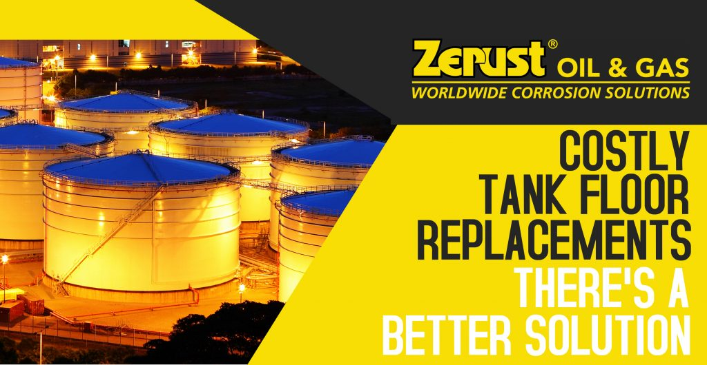 Costly Tank Floor Replacements Zerust Oil Amp Gas