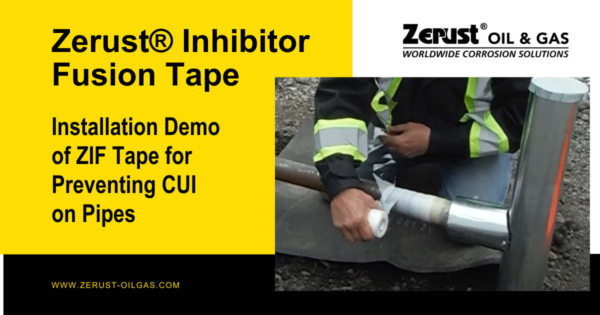 Zerust® Inhibitor Fusion (ZIF) Tape for CUI Field Installation Demo for Pipe Protection